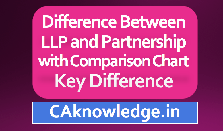 Difference Between LLP and Partnership
