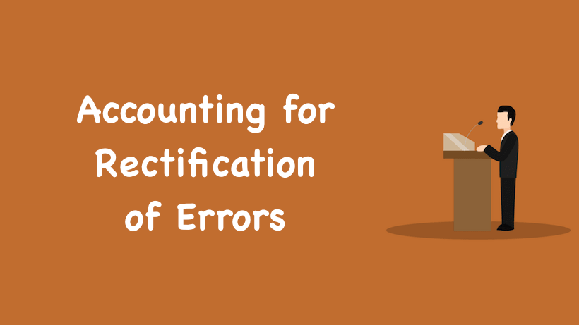 Accounting for Rectification of Errors