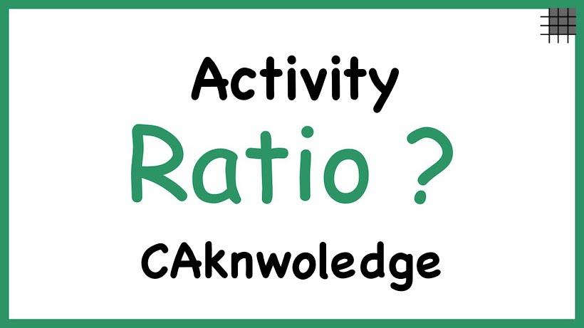Activity Ratio