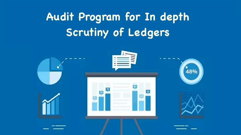 Audit Program for In depth Scrutiny of Ledgers