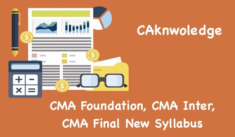 CMA Foundation, CMA Inter, CMA Final New Syllabus