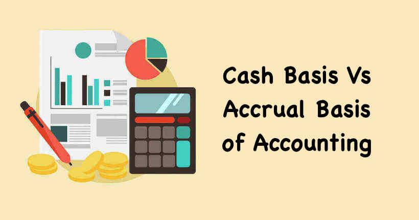 Cash Basis Vs Accrual Basis of Accounting
