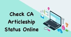 Check CA Articleship Status Online