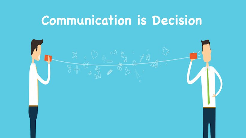Communication is Decision