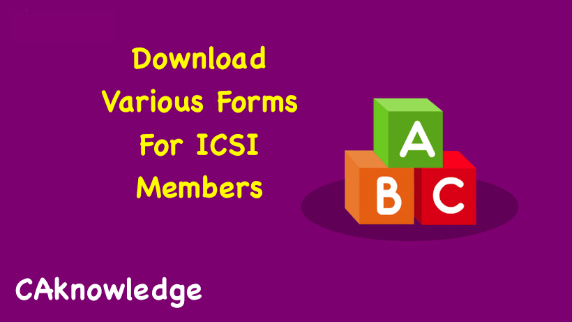 Download Various Forms For ICSI Members
