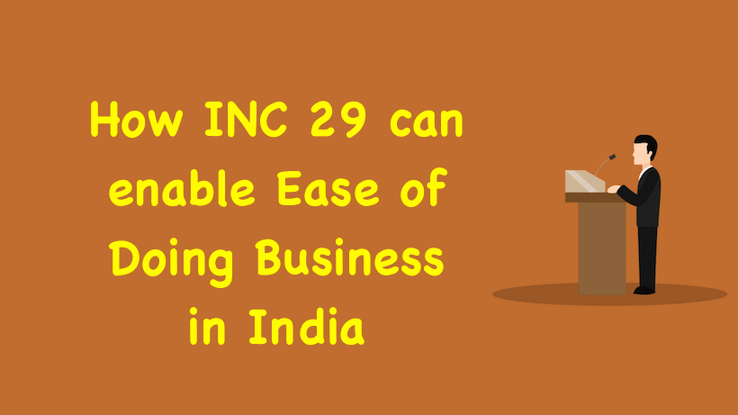 How INC 29 can enable Ease of Doing Business in India