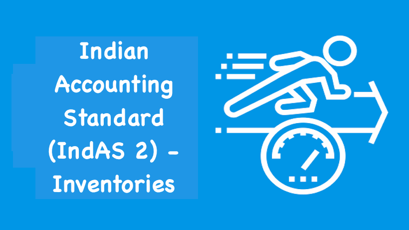 Indian Accounting Standard (IndAS 2) Inventories