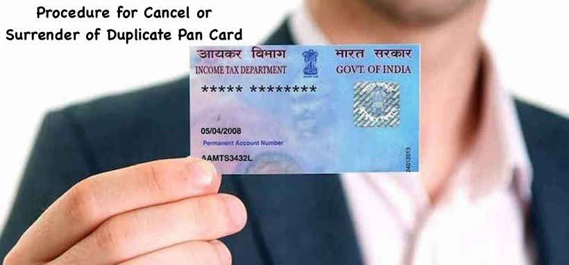 Procedure for Cancel or Surrender of Duplicate Pan Card