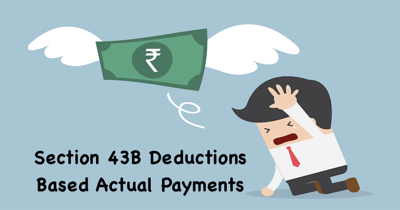 Section 43B Deductions Based Actual Payments