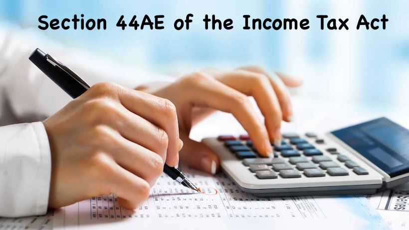 Section 44AE of the Income Tax Act
