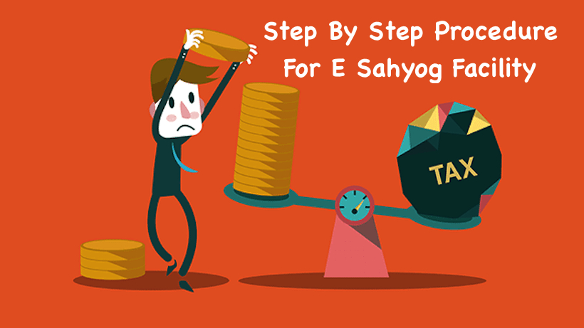 Step By Step Procedure For E Sahyog Facility