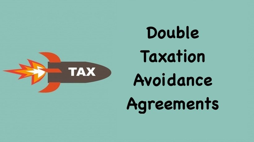 Double Taxation Avoidance Agreements Complete Details