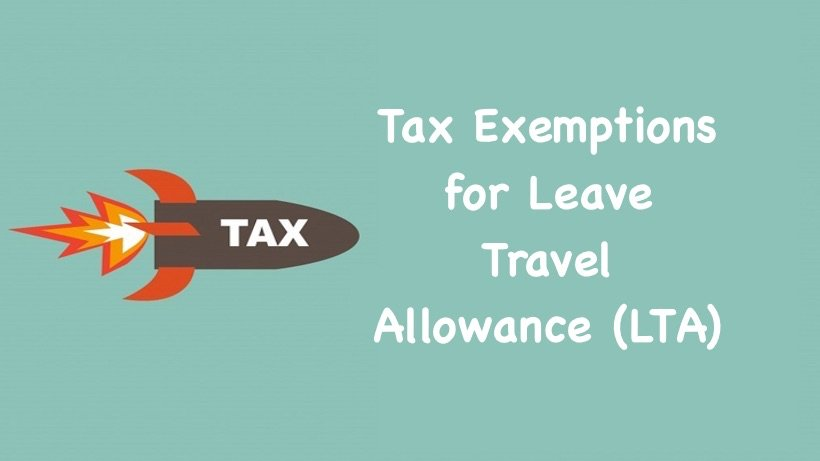 Tax Exemptions for Leave Travel Allowance (LTA)