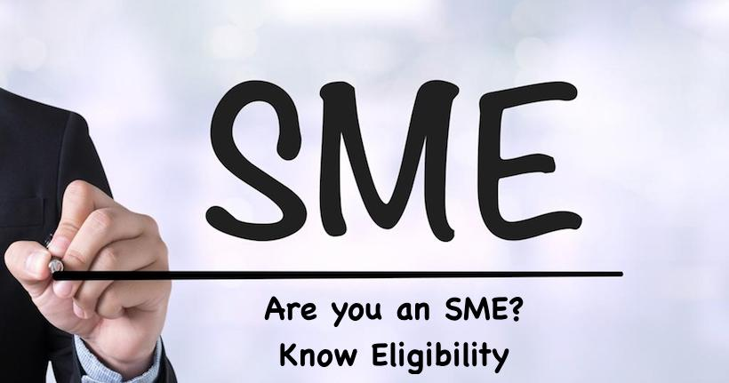 Are you an SME? Know Eligibility