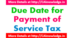 Due Date for Payment of Service Tax 2015