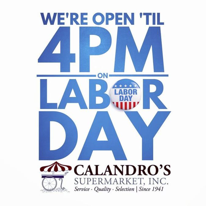 Open 'til 4pm on #LaborDay @ both Calandro's locations. Have an epic third day of…