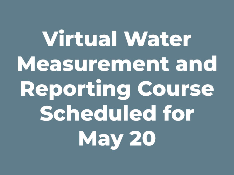 Virtual Water Measurement and Reporting Course Scheduled for May 20