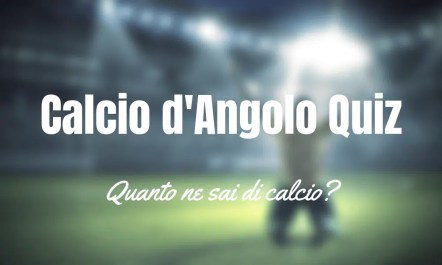 Calcio d'Angolo Quiz