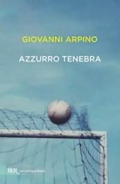 Azzurro Tenebra - Giovanni Arpino