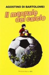 Il manuale del calcio -Agostino Di Bartolomei
