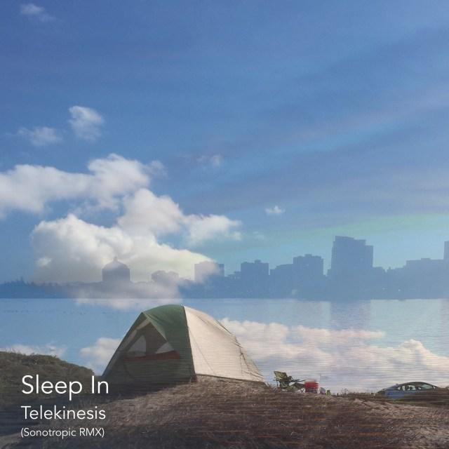 Sleep In - Telekinesis (Sonotropic RMX)