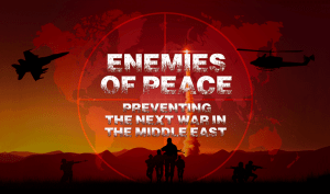 Film Screening of 'Enemies of Peace – Preventing the Next War in the Middle East' @ Martin Luther King Jr. Auditorium, Santa Monica Public Library