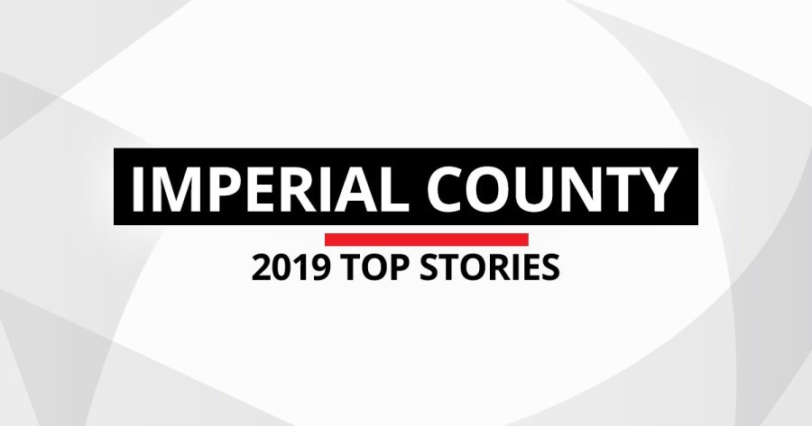Imperial County 2019 Top Stories