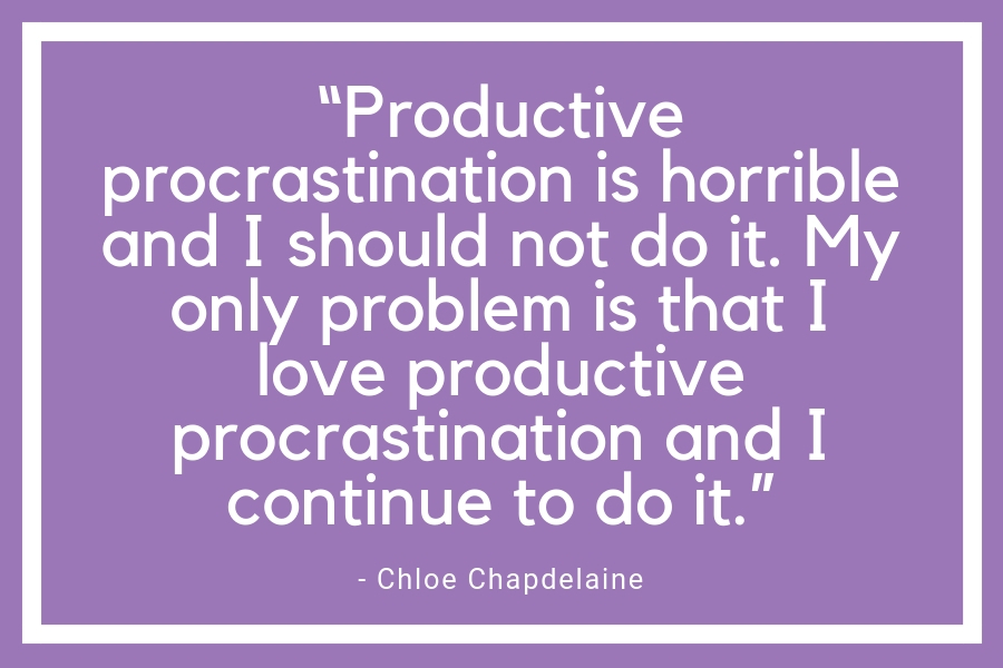Productive procrastination is horrible quote