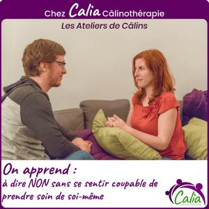 Chez Calia Calinotherapie. On apprend à dire NON.