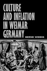 Culture and Inflation in Weimar Germany  California Scholarship