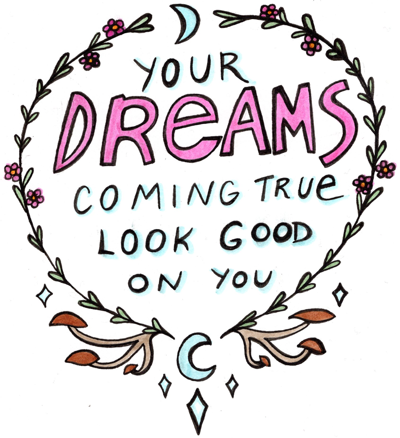 your dreams coming true look good on you unicornface self love doodle
