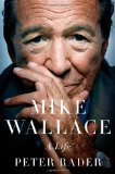 Book Review: Mike Wallace, A Life by Peter Rader 1