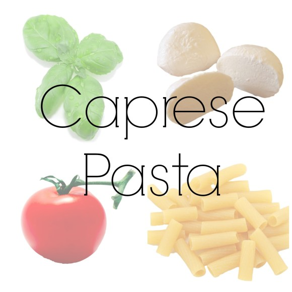 Caprese Pasta Recipe