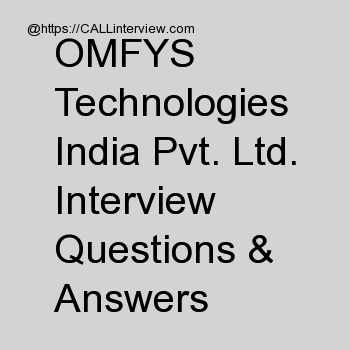 3+ OMFYS Technologies India Pvt. Ltd. interview questions
