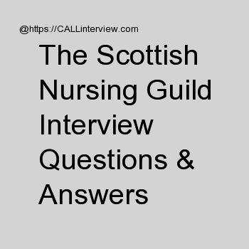 1+ The Scottish Nursing Guild interview questions Freshers