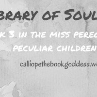 Library of Souls by Ransom Riggs *Spoiler Free Review