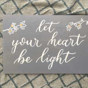 sign let your heart be light CalliRosa San Antonio Calligrapher Wedding Invitations