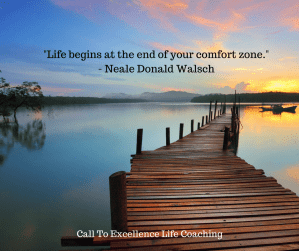 Life begins at the end of your comfort zone - Neale Donald Walsch
