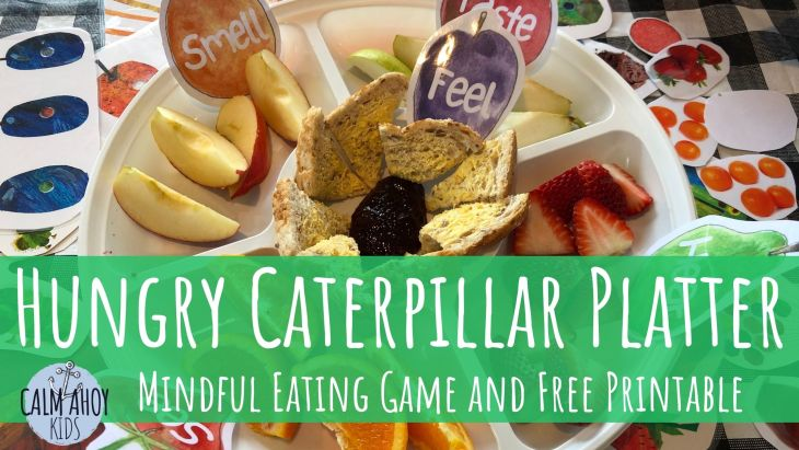 Hungry Caterpillar Fruit Platter, Mindful Eating Game and Free Printable