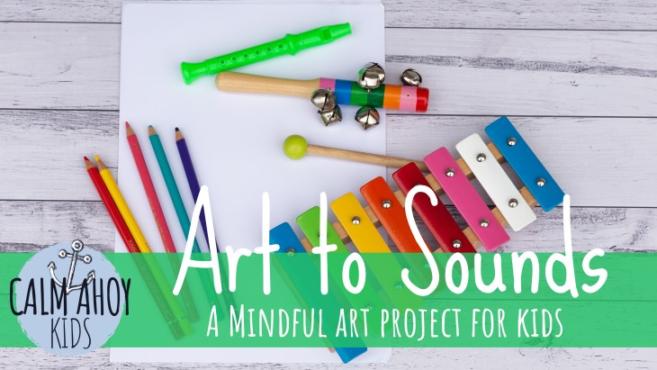 Art to Sounds, A mindful art activity for kids