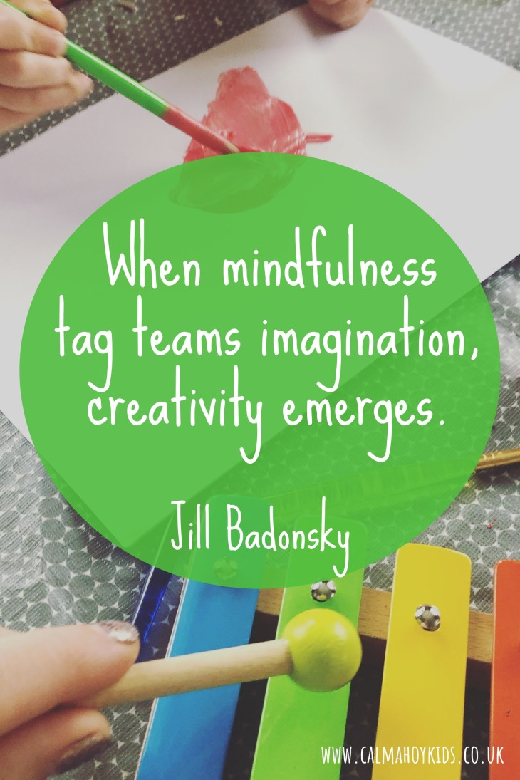 When mindfulness tag teams imagination creativity emerges by Jill Badonsky. Mindful Art Activity for Kids