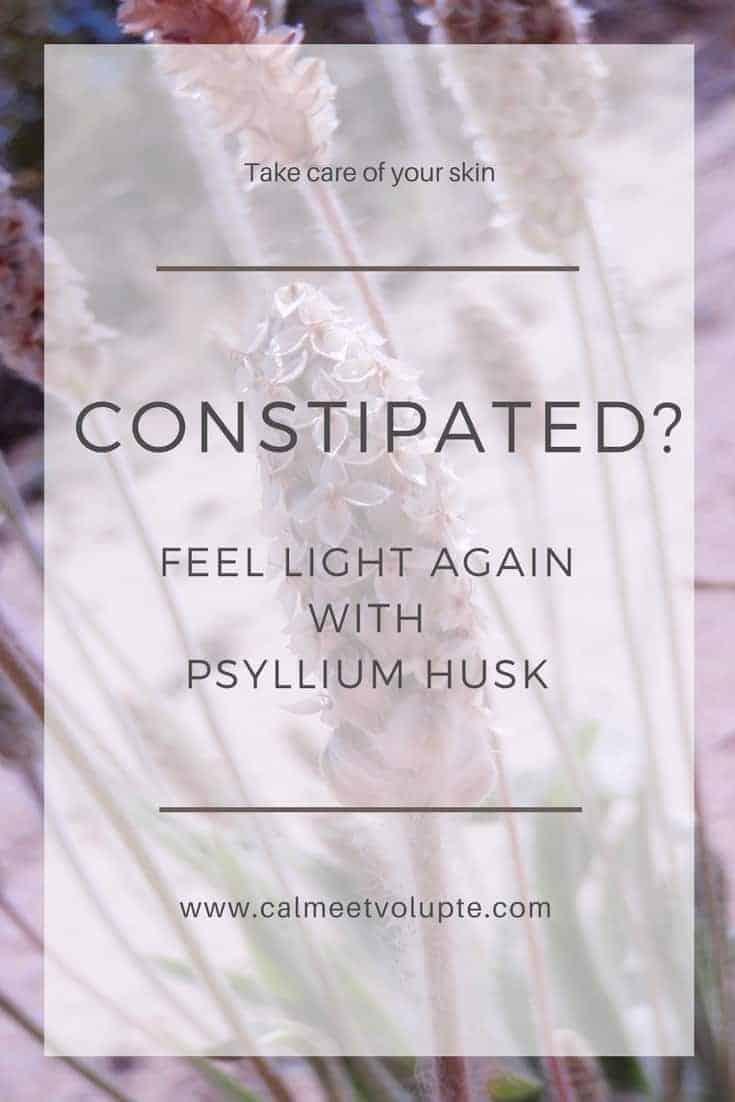 Constipated? Feel light again with psyllium husk