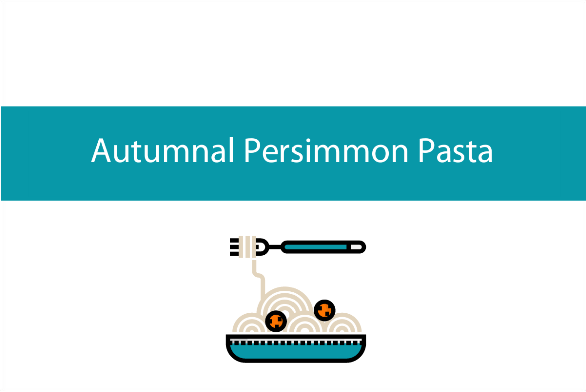 Blogheader for persimmon pasta infographic recipe from CALMERme.com
