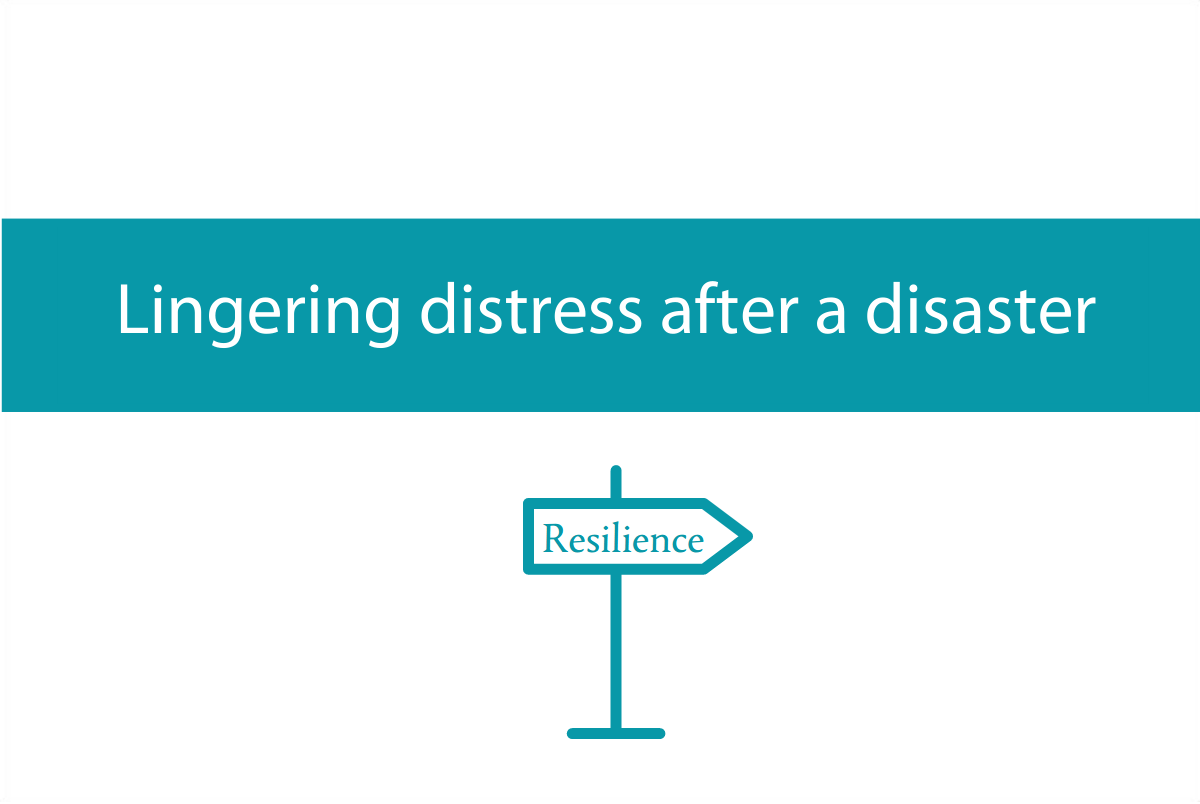 Blogheader for post on lingering distress after disasters and finding resilience from CALMERme.com