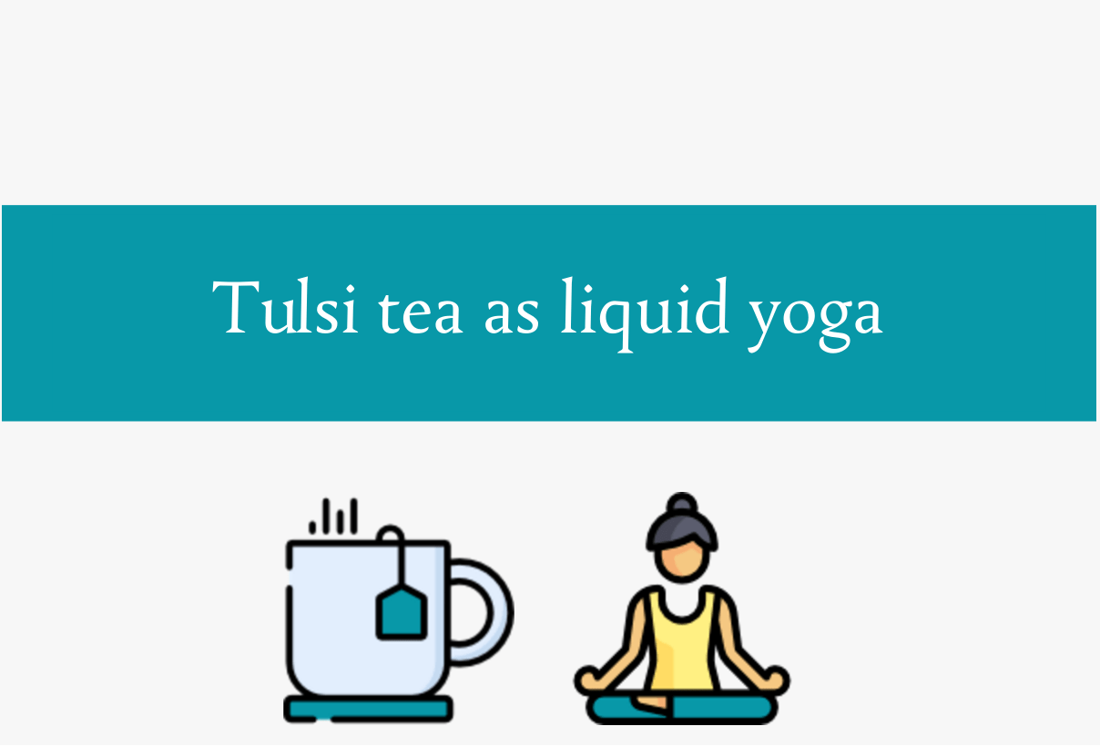 Blogheader about Tulsi tea as liquid yoga from CALMERme.com