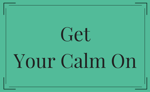 Get Your Calm On