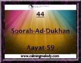 44-Soorah-Ad-Dukhan-Aayat-59