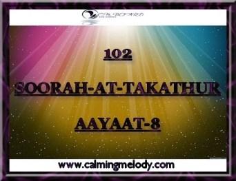 102-SOORAH-AT-TAKATHUR-AAYAAT-8