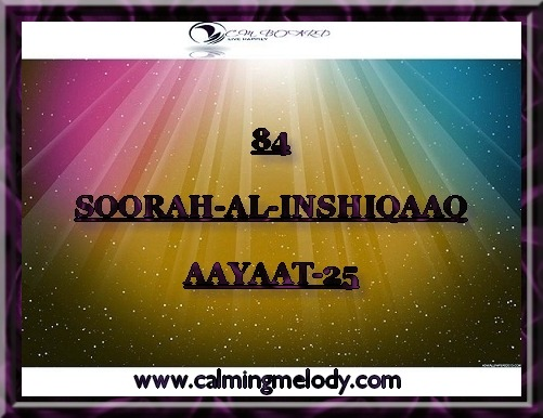 84-SOORAH-AL-INSHIQAAQ-AAYAAT-25