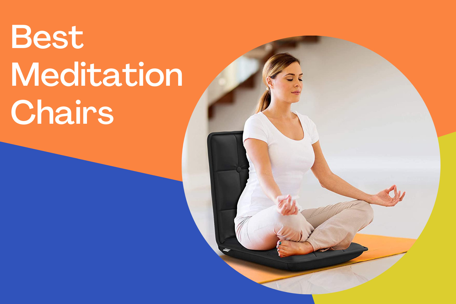 Best Meditation Chairs - Top 10 Chairs To Support Your Back And Knee